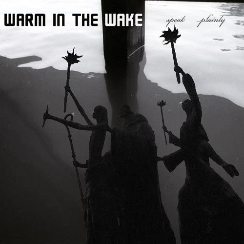 Warm In The Wake