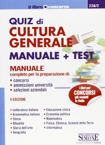 Quiz di cultura generale. Manuale e test (Il libro concorso)