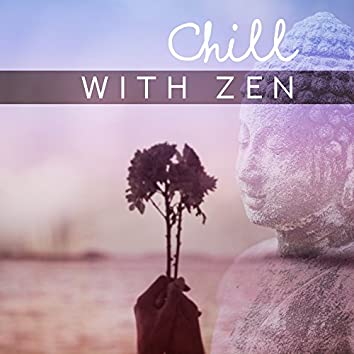 Chill with Zen