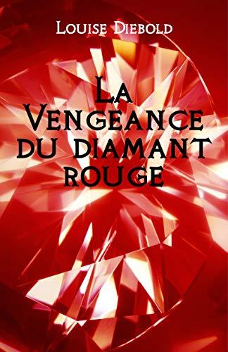 La Vengeance du diamant rouge (French Edition)
