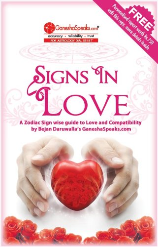 Signs in Love - A Zodiac Sign wise guide to Love and Compatiblity (English Edition)