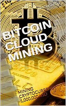 BITCOIN CLOUD MINING  MINING CRYPTOCURRENCY 1,000,000 USD