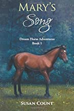 Mary's Song: Volume 1 (Dream Horse Adventures)