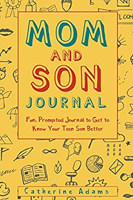 Mom and Son Journal: Fun, Prompted Journal to Get to Know Your Teen Son Better (fill in the blank journal) from CreateSpace Independent Publishing Platform