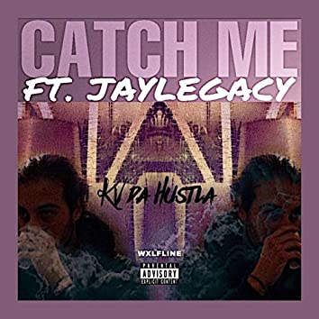 Catch Me (feat. JayLegacy)