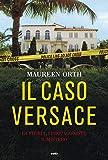 Il caso Versace: La storia, i protagonisti, il mistero (Italian Edition)