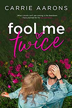 Fool Me Twice by [Carrie Aarons]