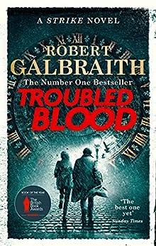 Troubled Blood: Winner of the Crime and Thriller British Book of the Year Award 2021 (Cormoran Strike 5) (English Edition) par [Robert Galbraith]