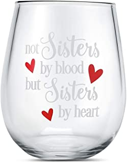 Wine Glasses with Not Sisters by Blood but Sisters by Heart Funny Sayings Best Friend Birthday Gifts for Women Female Girl...