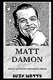 Matt Damon Adult Activity Coloring Book (Matt Damon Coloring Books)