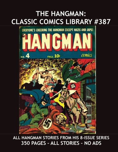 The Hangman: Classic Comics Library #387: All Hangman Stories From His 8-Issue Series plus Bonus Hangman Stories — 350 Pages — All Stories — No Ads