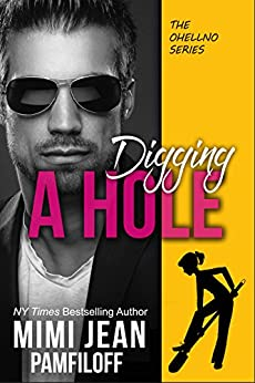 DIGGING A HOLE (The OHellNO Series Book 3) by [Mimi Jean Pamfiloff]