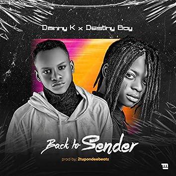 Back to Sender (feat. Destiny Boy)
