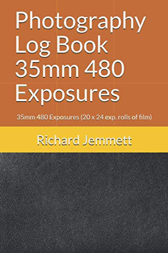 Photography Log Book 35mm 480 Exposures: 35mm 480 Exposures (20 x 24 exp. rolls of film)