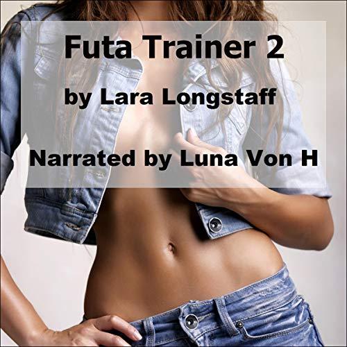 Futa Trainer 2: Dominant Futanari / Submissive Woman Titelbild
