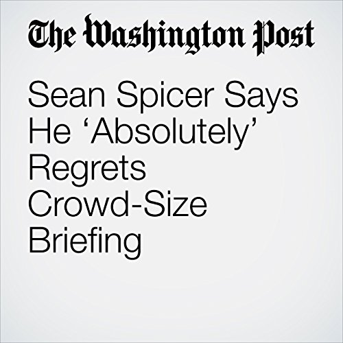 Sean Spicer Says He 'Absolutely' Regrets Crowd-Size Briefing copertina