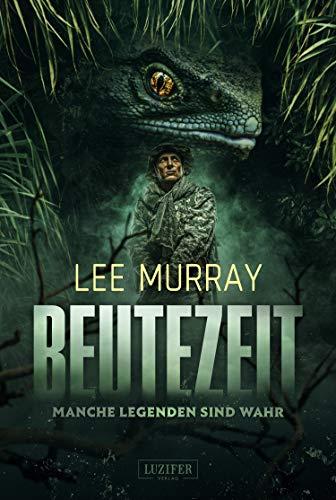 BEUTEZEIT - Manche Legenden sind wahr: Horrorthriller, Abenteuer