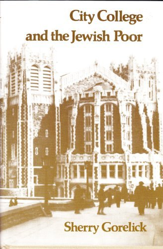 City College and the Jewish Poor: Education in New York, 1880-1924