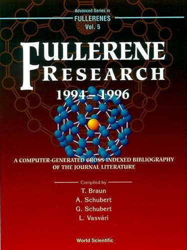Fullerene Research 1994-1996, A Computer-generated Cross-indexed Bibiliography Of Journal Literature: A Computer-generated Cross-indexed Bibliography ... (Advanced Series in Fullerenes, Band 5)