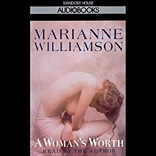 A Woman's Worth                   Written by:                                                                                                                                 Marianne Williamson                               Narrated by:                                                                                                                                 uncredited                      Length: 2 hrs and 56 mins     8 ratings     Overall 4.9
