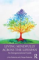 Living Mindfully Across the Lifespan: An Intergenerational Guide