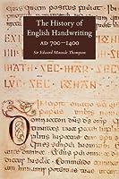 The History of English Handwriting AD 700-1400