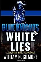 Blue Knights & White Lies: A Larry Gillam and Sam Lovett Novel