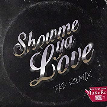 Show me ya LOVE (FKD Remix)