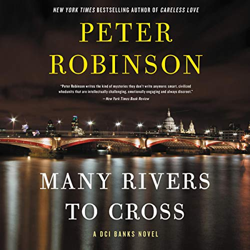 Many Rivers to Cross Audiobook By Peter Robinson cover art