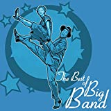 The Best of Big Band: Classic Swing Dance Songs of the 1940s and 1950s
