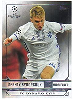 2016-17 2017 Topps UEFA Champions League Showcase Soccer #76 Serhiy Sydorchuk FC Dynamo Kyiv