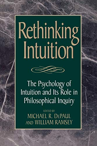 Rethinking Intuition: The Psychology of Intuition and its Role in Philosophical Inquiry (Studies in Epistemology and Cog