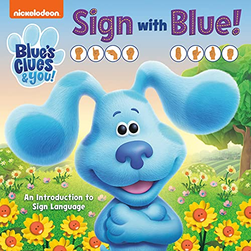 Sign with Blue! (Blue's Clues & You): An Introduction to Sign Language