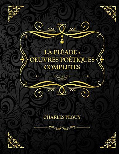 La pléiade : Oeuvres Poétiques Complète: Charles Peguy Eve
