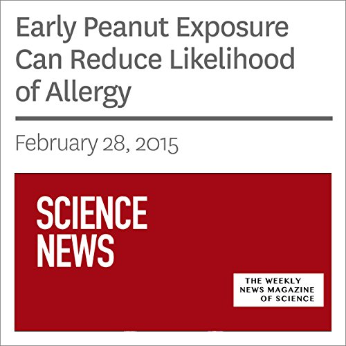 Early Peanut Exposure Can Reduce Likelihood of Allergy cover art