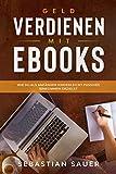 Geld verdienen mit eBooks: Wie du als Anfänger kinderleicht passives