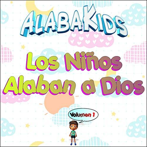 Los Niños Alaban a Dios, Vol. 1
