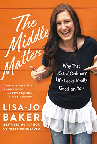 The Middle Matters: Why That (Extra)Ordinary Life Looks Really Good on You