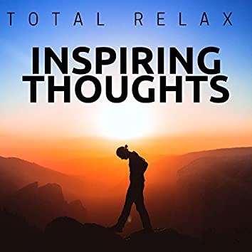 Inspiring Thoughts: Total Relax for your Mind Body, Inner Peace, Songs for Yoga and Mindfulness Meditation
