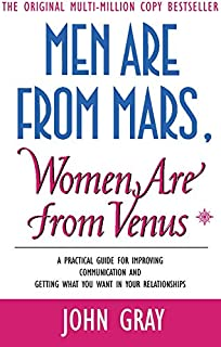 Men are from Mars, Women are from Venus: A practical guide for improving communication and getting what you want in your r...