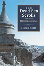 The Dead Sea Scrolls and the Hasmonean State (Studies in the Dead Sea Scrolls & Related Literature)