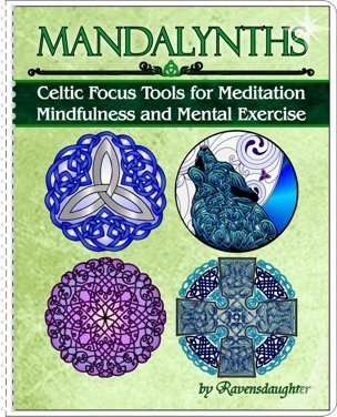 Mandalynths: Celtic Focus Tools for Meditation, Mindfulness, and Mental Exercise by Ravensdaughter (2015-05-03)