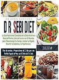 Dr. Dieta Sebi: La guia nutricional completa de la Dieta Alcalina a base de plantas. Libro de cocina con 83 recetas para desentoxicar tu cuerpo, ... de 21 dias para una (3) (Spanish Diet)