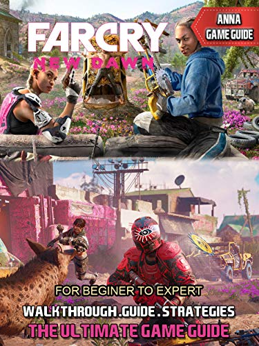 Far Cry New Dawn Full Walkthrough and Strategies Guide (English Edition)