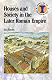 Houses and Society in the Later Roman Empire (Duckworth Debates in Archaeology)