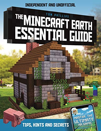 The Minecraft Earth Essential Guide: Independent and Unofficial