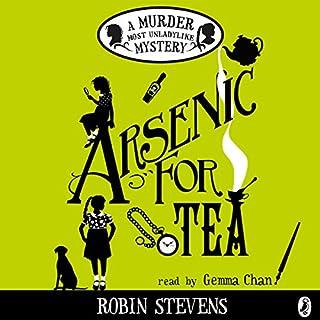 Arsenic for Tea     A Murder Most Unladylike Mystery              Autor:                                                                                                                                 Robin Stevens                               Sprecher:                                                                                                                                 Gemma Chan                      Spieldauer: 6 Std. und 10 Min.     6 Bewertungen     Gesamt 4,5