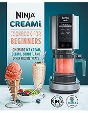 Ninja Creami Cookbook for Beginners: Homemade Ice Cream, Gelato, Sorbet, and Other Frozen Treats