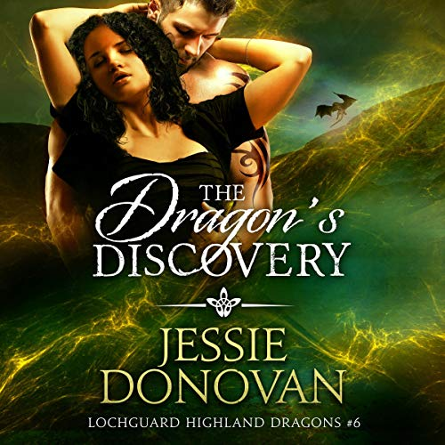 The Dragon's Discovery: Lochguard Highland Dragons, Book 6