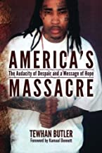 America's Massacre: The Audacity of Despair and a Message of Hope by Tewhan Butler (2014-10-17)